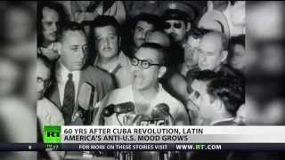 60 years since the CUBAN REVOLUTION ANTI-Washington sentiments rise in Latin America
