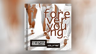 Download Re-Style feat. Dune - Forever Young (Official Audio)