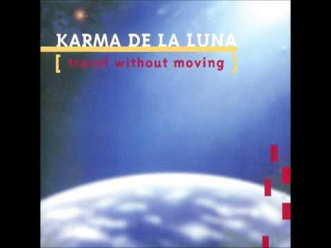 Karma de la Luna - Travel Without Moving [Full Album]