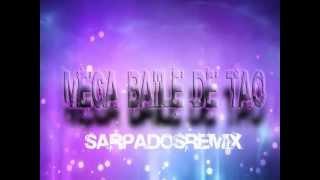 Mega Baile De Tao Varios Arts Agus Dj Ft AlaanRmx SarpadoSRemix oficial 2012