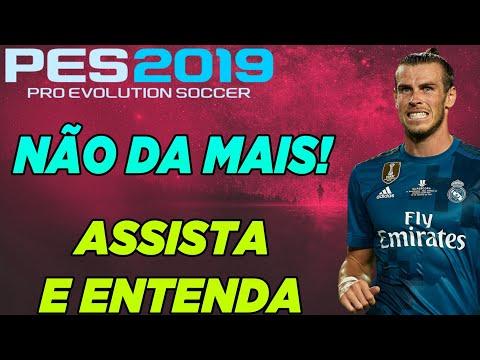 PES 2019 - NÃO DA MAIS - ASSISTA O VÍDEO E ENTENDA