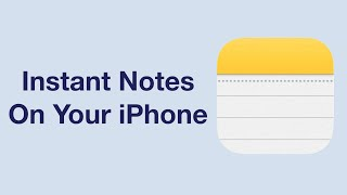 How to Set Up And Use Instant Notes on iOS