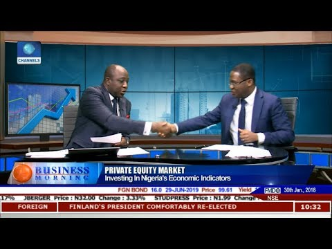 Private Equity Market Investing In Nigeria's Economic Indicators Pt.2 |Business Morning|