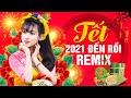 Liên Khúc TẾT TẾT TẾT TẾT ĐẾN RỒI Remix - 100 Nhạc Xuân Không Quảng Cáo 2021 Remix Bass Căng Nát Loa