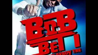 B.o.B - Bet I (Bust) (ft. T.I., Playboy Tre) Lyrics