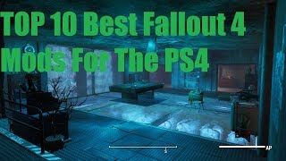 Fallout 4 TOP 10 BEST Fallout 4 Mods For PS4!