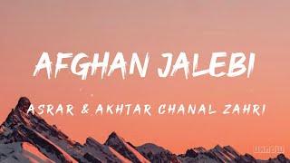 Afghan Jalebi (Lyrics) - Asrar 🎵