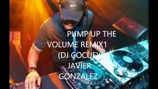 PUMP UP THE VOLUME REMIX 1(DJ COCUEY)JAVIER GONZALEZ