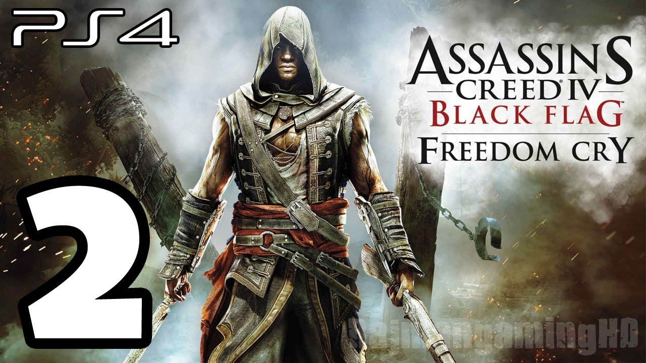 Assassin S Creed 4 Black Flag Freedom Cry Walkthrough Part 2 Ps4