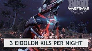 Warframe: 2-3 Eidolon Kills PER Night.. Casually [thedailygrind]