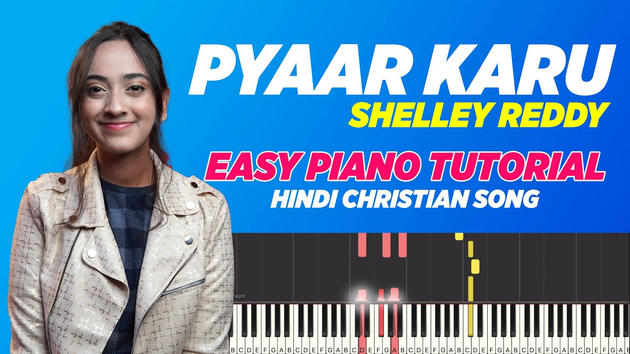 Pyaar Karu- Shelley Reddy   Easy Piano/Keyboard Chords and Notes Chart   Yeshu Ke Geet