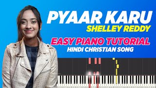 Pyaar Karu - Shelley Reddy | Easy Piano/Keyboard Chords & Notes Tutorial Lesson | Christian Songs