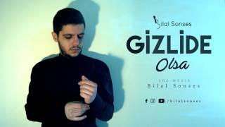 Bilal SONSES - Gizli De Olsa