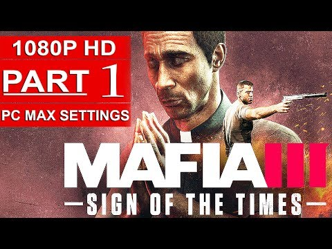 MAFIA 3 Sign Of The Times Gameplay Walkthrough Part 1 [1080p HD PC MAX SETTINGS] - No Commentary