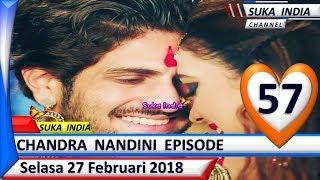 Chandra Nandini Episode 57 ❤ Selasa 27 Februari 2018 ❤ Suka India
