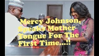 Mercy Johnson Speaking Mother dialect: Ebira-Okene.