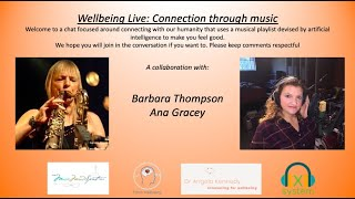 Wellbeing Live: Connection through Music with  Barbara Thompson & Ana Gracey