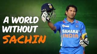 A World Without Sachin
