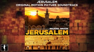 Michael Brook - Jerusalem Soundtrack - Official Preview | Lakeshore Records
