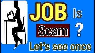 Job is a scam now a days