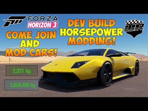Forza Horizon 3: DEV BUILD MODDING LIVE! 8,000HP+ MODS! COME JOIN AND SUGGEST CARS!