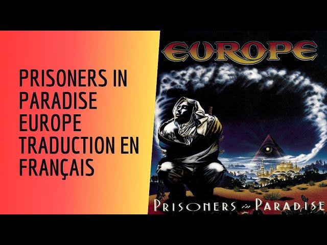 Prisoners in Paradise - Europe - Traduction En Français
