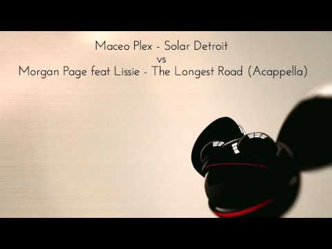 Maceo Plex  Solar Detroit vs Morgan Page ft Lissie  The Longest Road Acappella deadmau5 Mashup