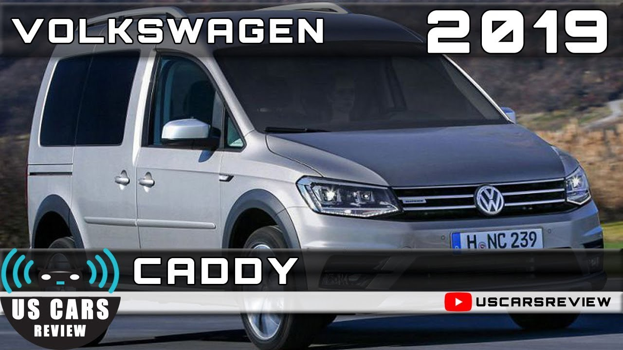 2019 Volkswagen Caddy Review Youtube