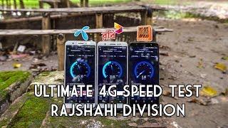 GP vs ROBI vs BL | Ultimate 4G Speed Test - Rajshahi Division