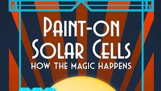 Public Lecture   Paint-On Solar Cells: How the Magic Happens