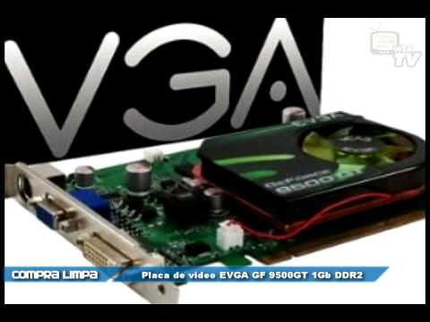 driver da placa de video geforce 9500gt 1gb ddr2