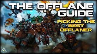 The Offlane Guide - How to Pick the Best Offlaner