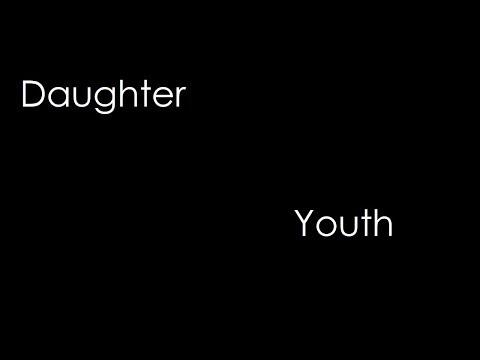 daughter---youth-(lyrics)