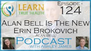 ▶ Alan Bell Is The New Erin Brokovich - Alan Bell & Ashley James - #124  ◀