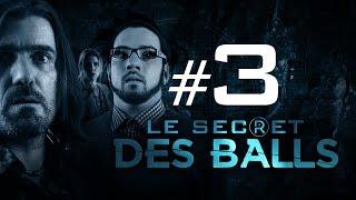 [EP3] - LE SECRET DES BALLS – L'Agent du Gouvernement