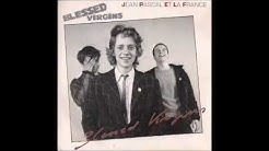 Blessed Virgins Jean-Pascal et la France 45t 1982 Face A (extrait du CD de 1992)