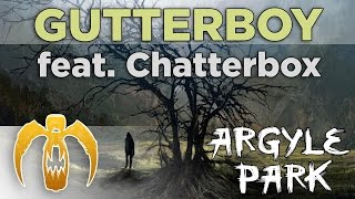 Watch Argyle Park Gutterboy video