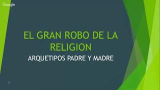 EL ROBO DE LA RELIGIÓN