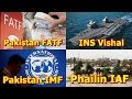 Defence Update 6th May 2019 | INS Vishal, Pak In IMF, Pak In FATF & Phailin Relief
