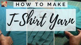 T-Shirt Yarn - How to make T-shirt yarn