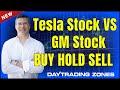 Tesla Stock TSLA vs GM Stock Buy Hold Sell