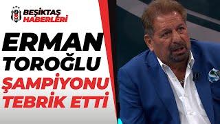 Beşiktaş Şampiyon Oldu! Erman Toroğlu Beşiktaş'ı Öve Öve Bitiremedi / Göztepe 1 - 2 Beşiktaş