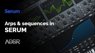 Create Arps & Sequences in Serum