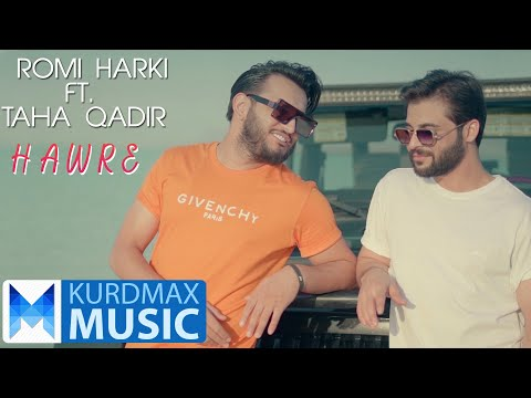 Romi Harki \u0026 Taha Qadir - Hawre | رۆمی هەرکی و تەها قادر - هاوڕێ indir