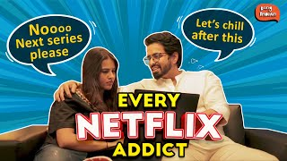 Every Netflix Addict | Being Indian