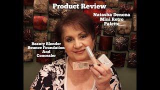 NATASHA DENONA MINI RETRO EYESHADOWPALETTE/BEAUTY BLENDER BOUNCE FOUNDATION/CONCEALER PRODUCT REVIEW