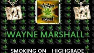 Wayne Marshall - Smoking On Highgrade