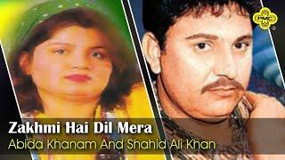 Abida Khanam, Shahid Ali Khan | Zakhmi Hai Dil Mera | Pakistani Urdu Regional Song