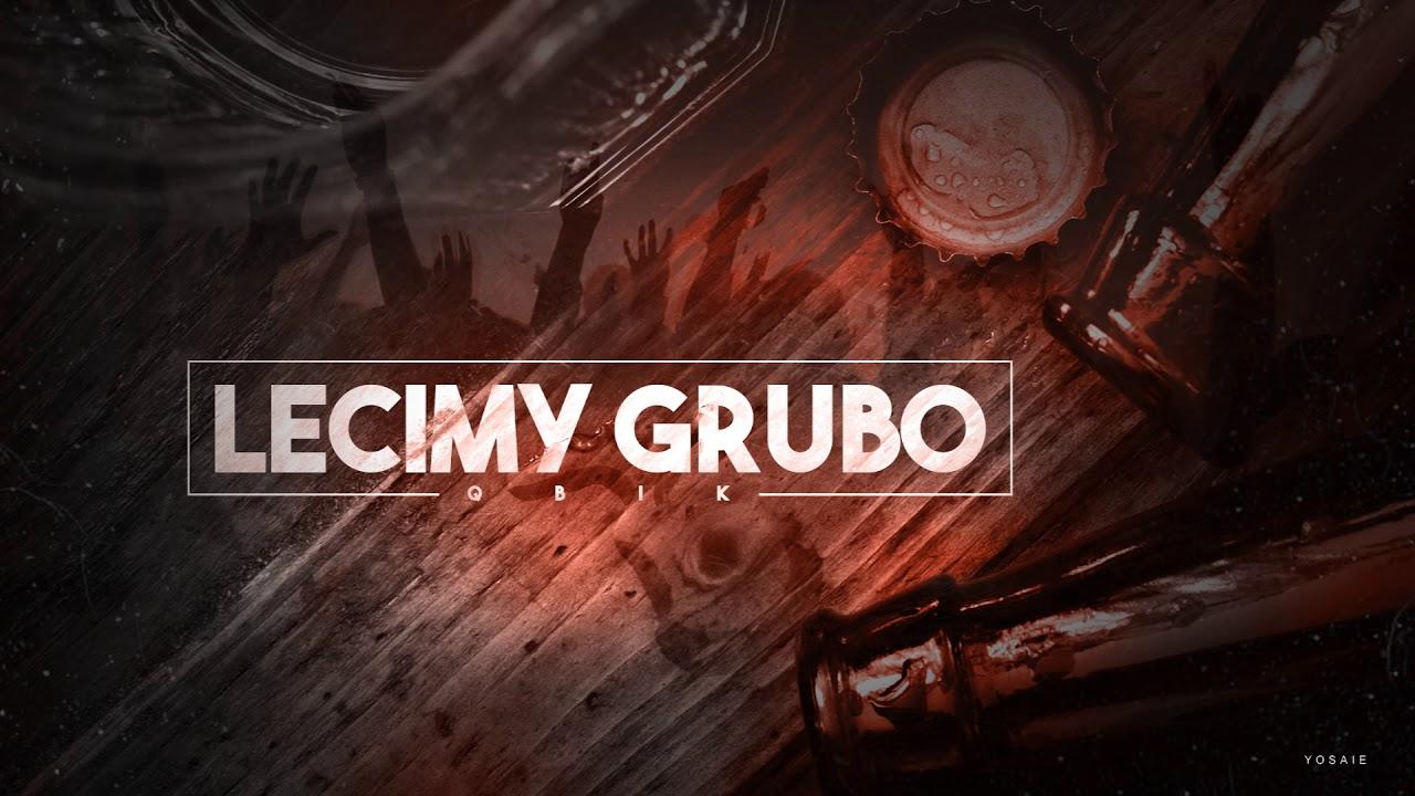 QBIK - Lecimy Grubo (prod. Ympressiv & TREAX)