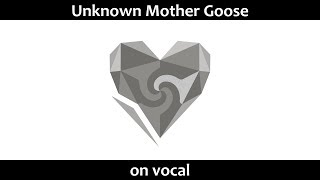 Karaoke on vocal Unknown Mother Goose wowaka